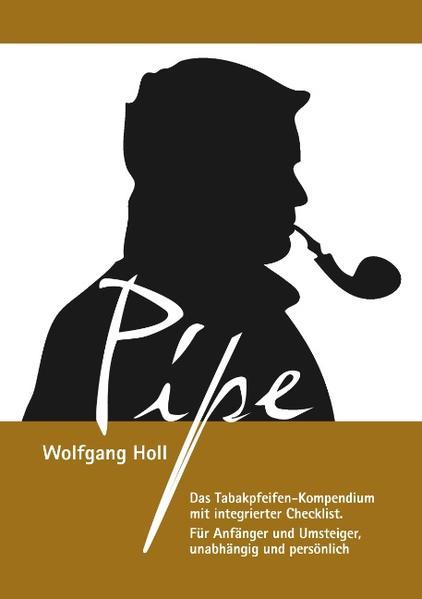 Pipe - Das Tabakpfeifen-Kompendium als Buch von...
