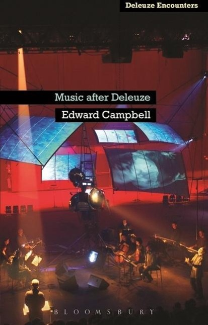 Music After Deleuze als Buch von Edward Campbell