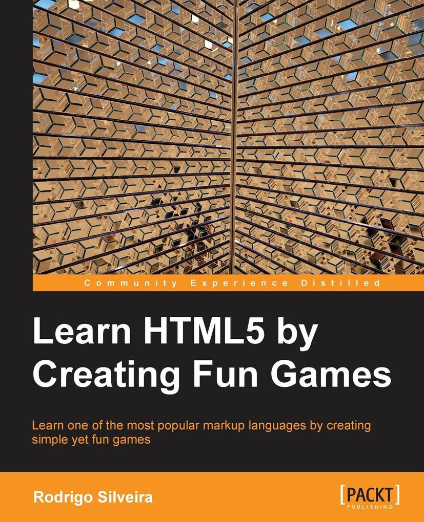 Learning Html5 by Creating Fun Games als Tasche...