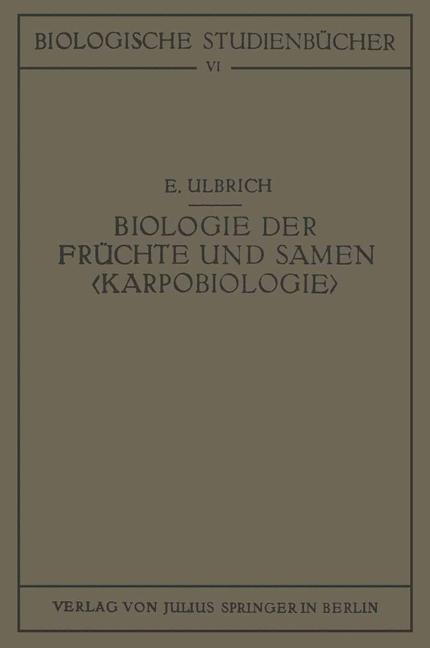 Biologie der Früchte und Samen   als Buch von E...