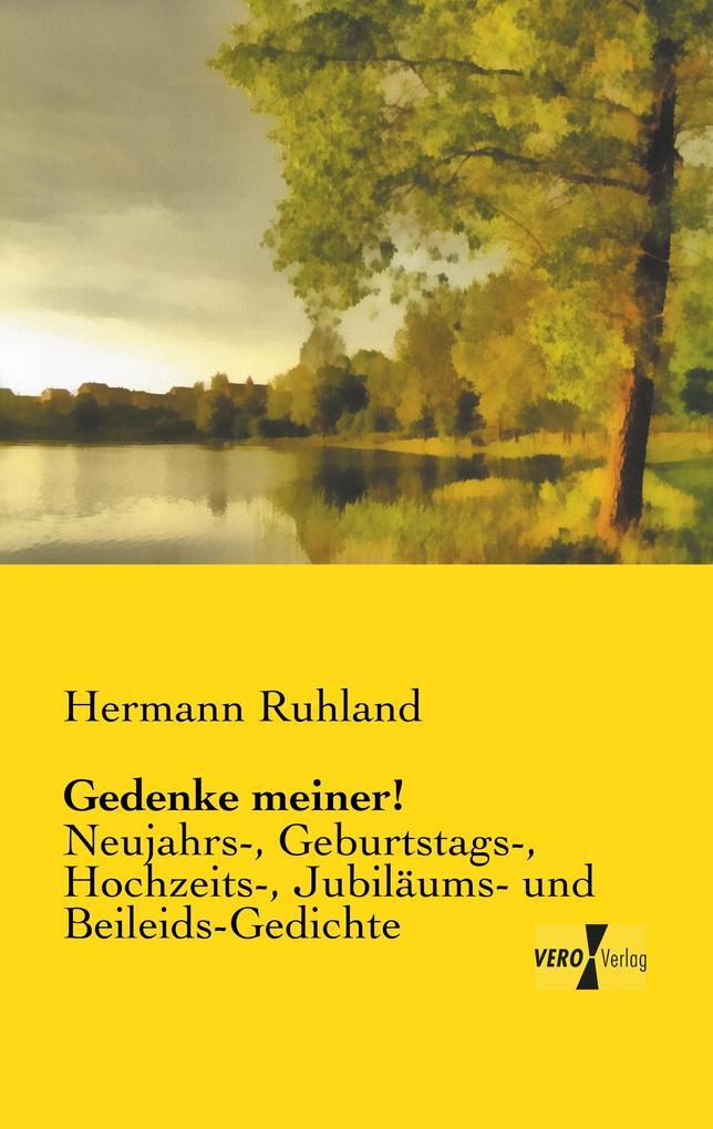 Gedenke meiner! als Buch von Hermann Ruhland