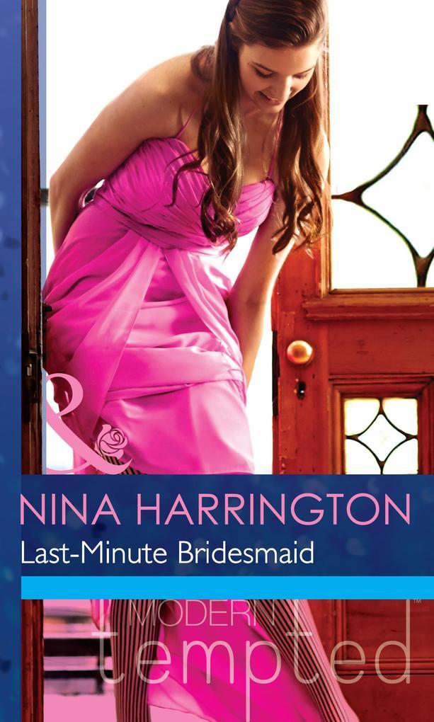 Last-Minute Bridesmaid (Mills & Boon Modern Tem...