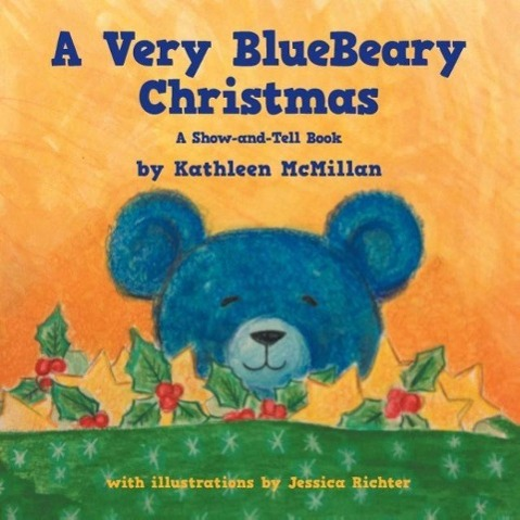 A Very Bluebeary Christmas - A Show-And-Tell Bo...