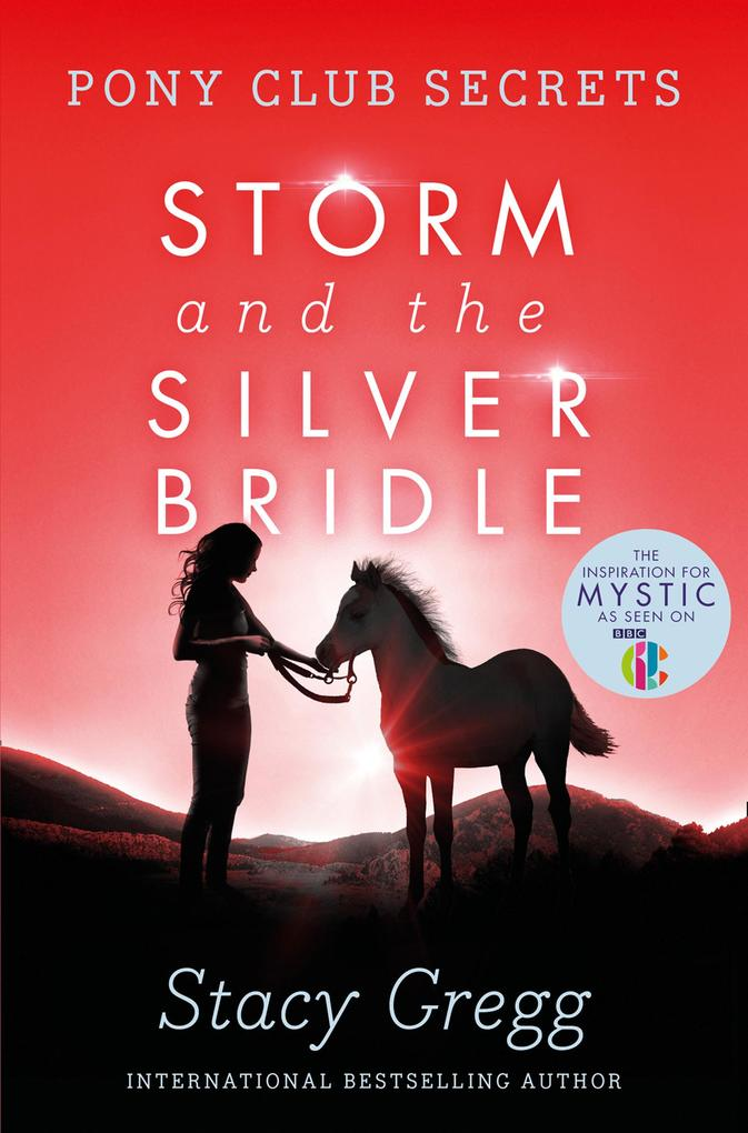 Storm and the Silver Bridle (Pony Club Secrets,...