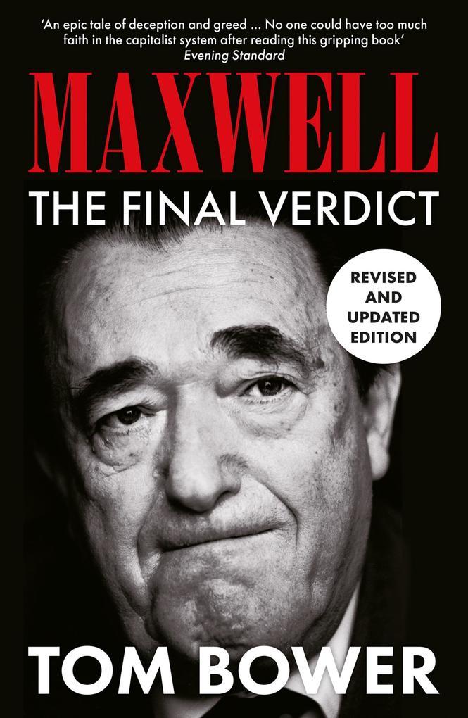 9780007394999 - Tom Bower: Maxwell: The Final Verdict (Text Only) als eBook Download von Tom Bower - Livre