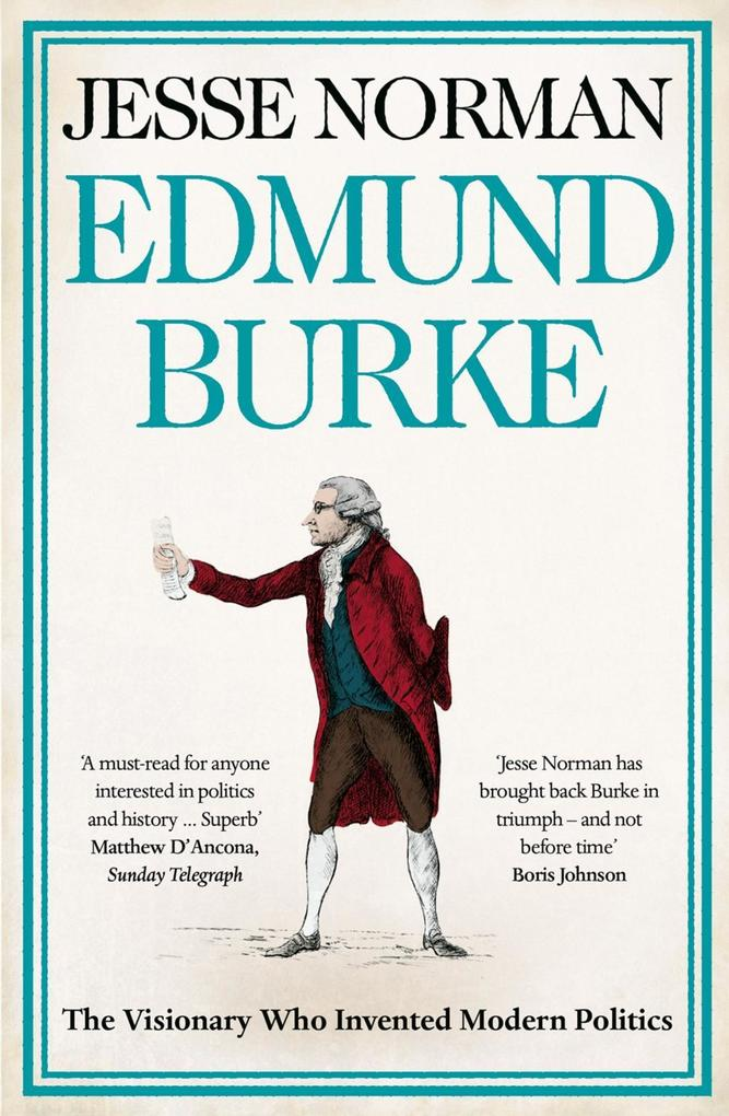 9780007489633 - Jesse Norman: Edmund Burke: The Visionary Who Invented Modern Politics als eBook Download von Jesse Norman - Buch