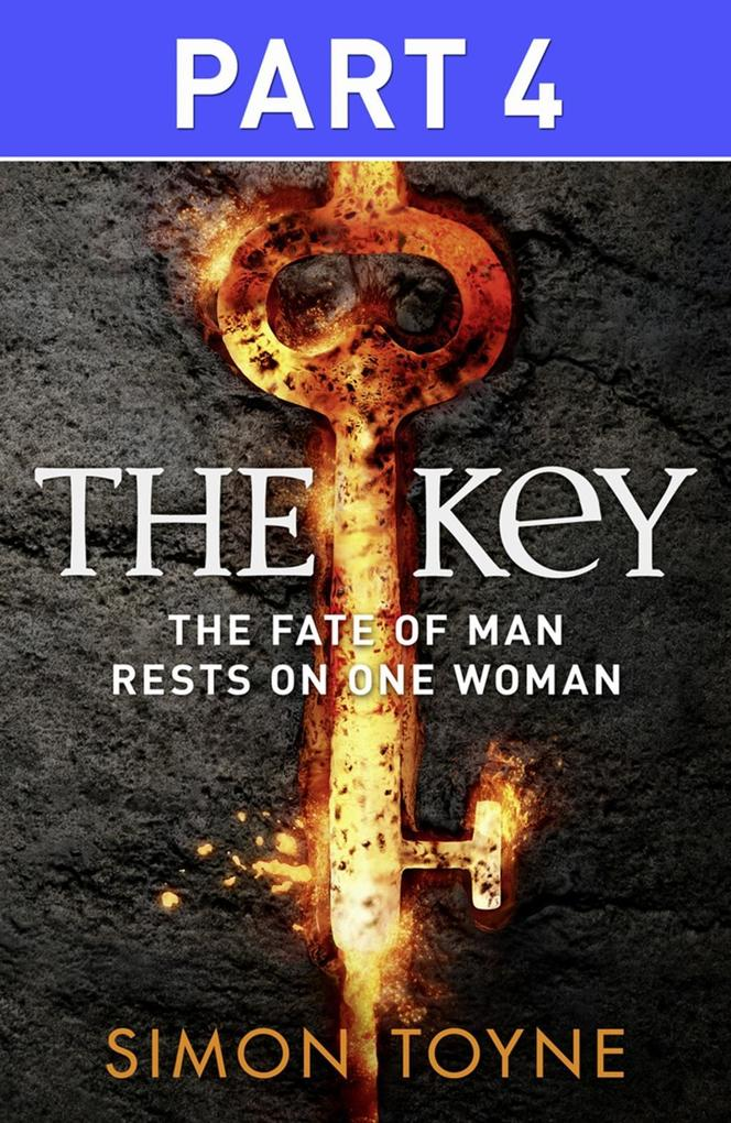 9780007521401 - Simon Toyne: The Key: Part Four als eBook Download von Simon Toyne - Buch