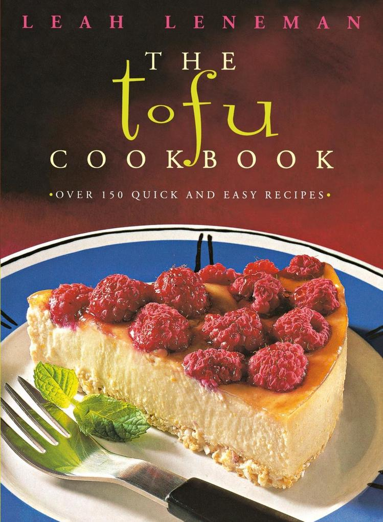 9780007524464 - Leah Leneman: The Tofu Cookbook: Over 150 quick and easy recipes (Text Only) als eBook Download von Leah Leneman - Buch