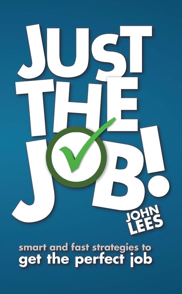 Just the Job! als eBook Download von John Lees