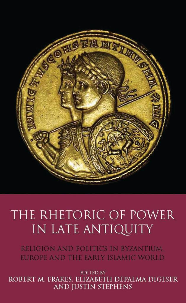 Rhetoric of Power in Late Antiquity, The als eB...