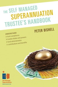 Self Managed Superannuation Trustee´s Handbook ...