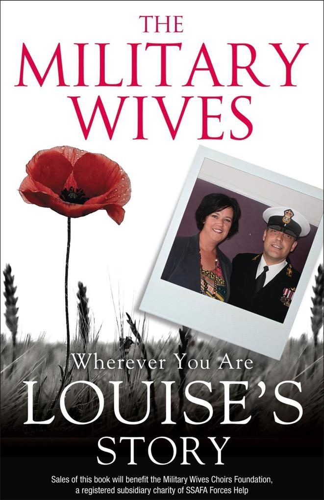 9780007527106 - The Military Wives: The Military Wives: Wherever You Are - Louise´s Story als eBook Download von The Military Wives - Buch
