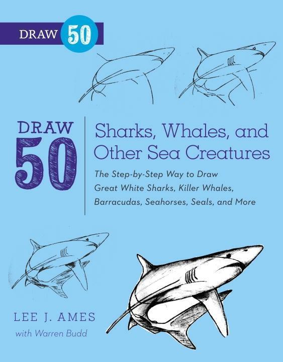Draw 50 Sharks, Whales, and Other Sea Creatures...