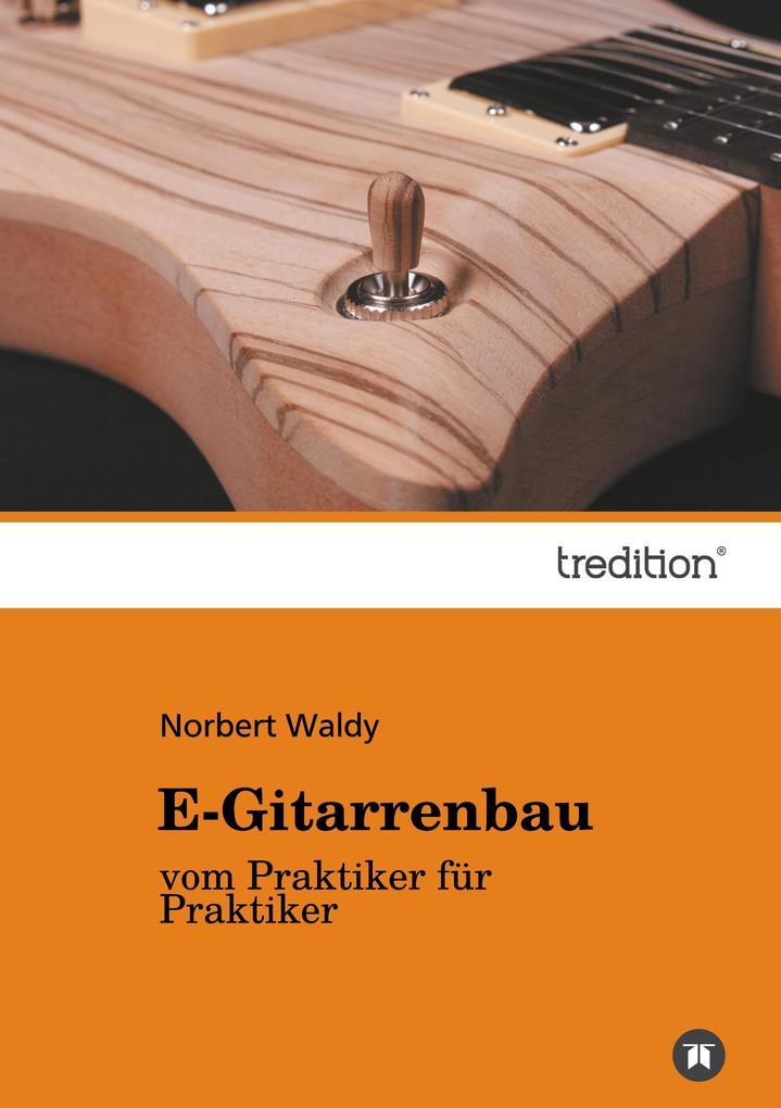 E-Gitarrenbau als Buch von Norbert Waldy
