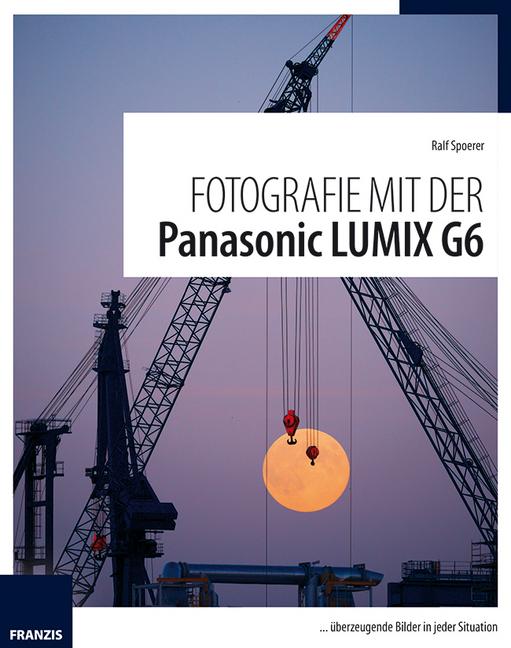 Fotografie mit der Panasonic LUMIX G6 als Buch ...