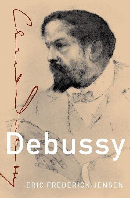 Debussy als Buch von Eric Frederick Jensen