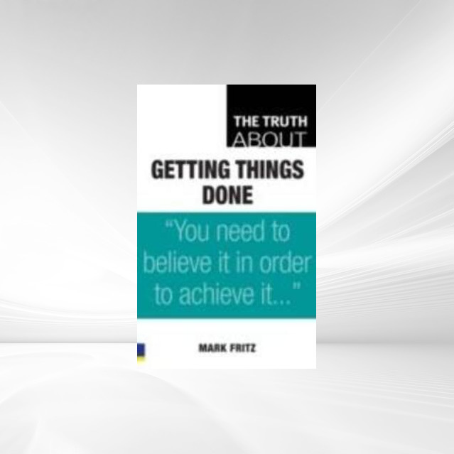 Truth About Getting Things Done als eBook Downl...