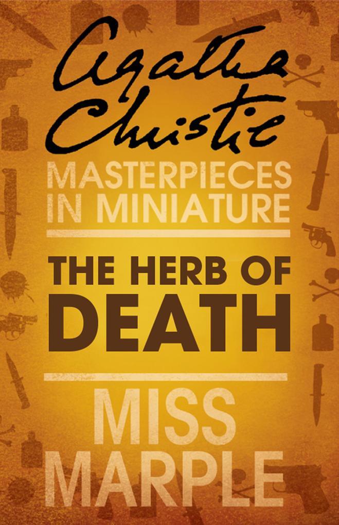 9780007526710 - Agatha Christie: The Herb of Death: A Miss Marple Short Story als eBook Download von Agatha Christie - Buch