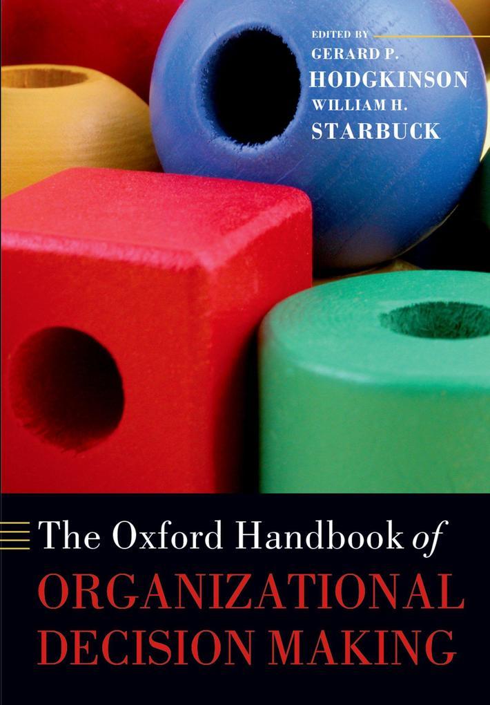 Oxford Handbook of Organizational Decision Maki...