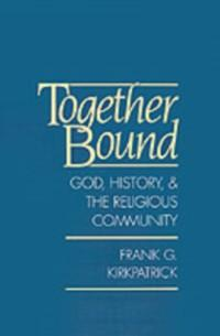 Together Bound: God, History, and the Religious...