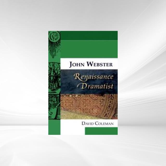 John Webster, Renaissance Dramatist als eBook D...