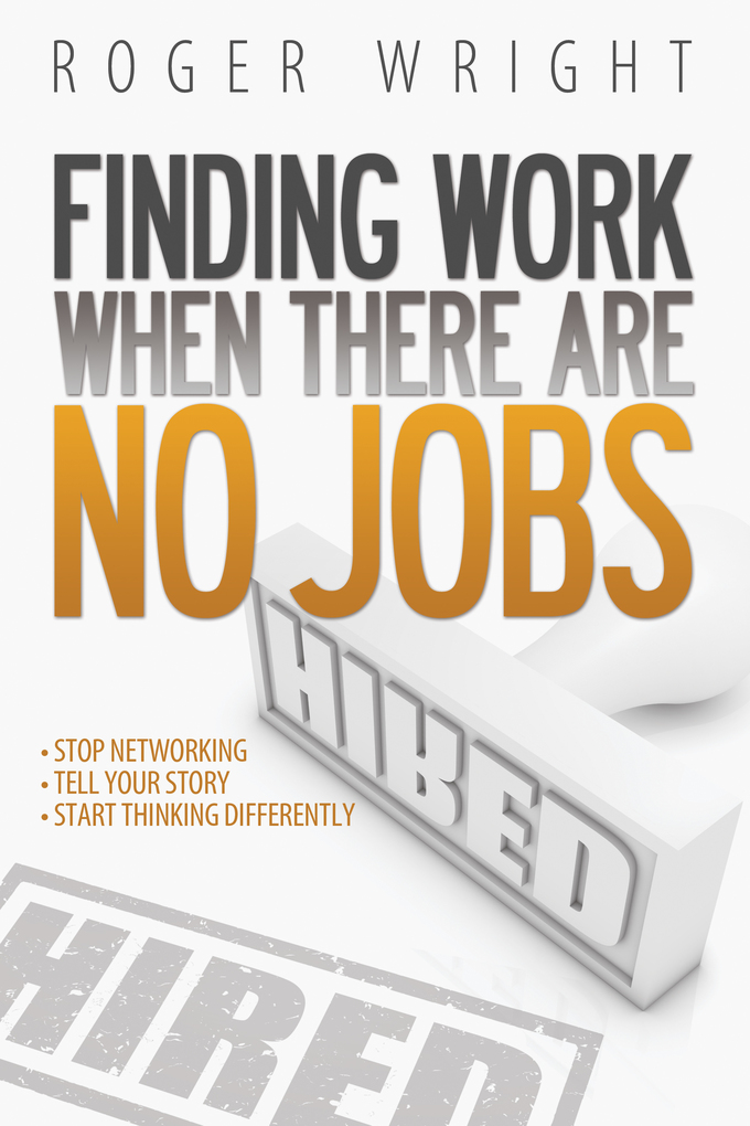 Finding Work When There Are No Jobs als eBook D...