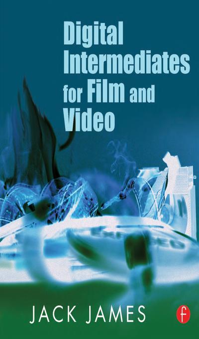 Digital Intermediates for Film and Video als eB...