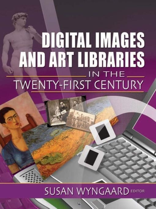 Digital Images and Art Libraries in the Twenty-...