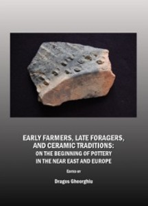 Early Farmers, Late Foragers, and Ceramic Tradi...