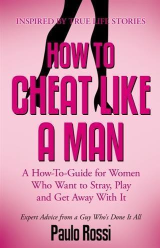 How To Cheat Like A Man als eBook Download von ...