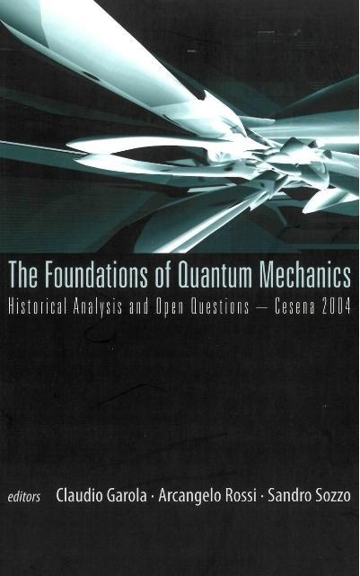 Foundations Of Quantum Mechanics, Historical An...