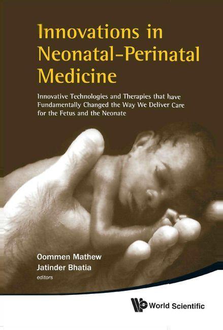 Innovations In Neonatal-perinatal Medicine: Inn...