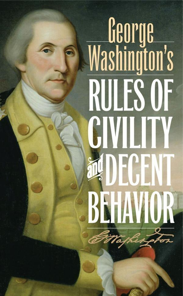 George Washington´s Rules of Civility and Decen...