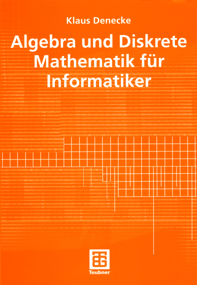 Algebra und Diskrete Mathematik für Informatike...