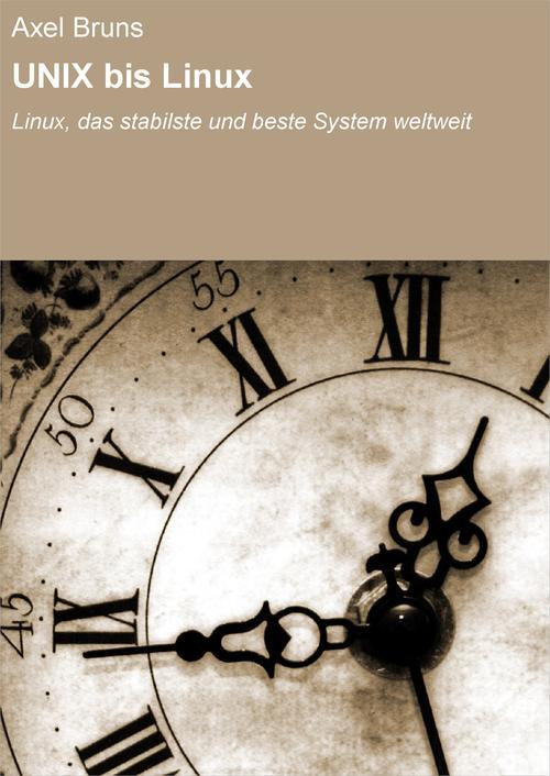 UNIX bis Linux als eBook Download von Axel Bruns