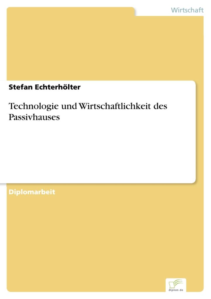 Technologie und Wirtschaftlichkeit des Passivhauses als eBook Download von Stefan Echterhölter - Stefan Echterhölter
