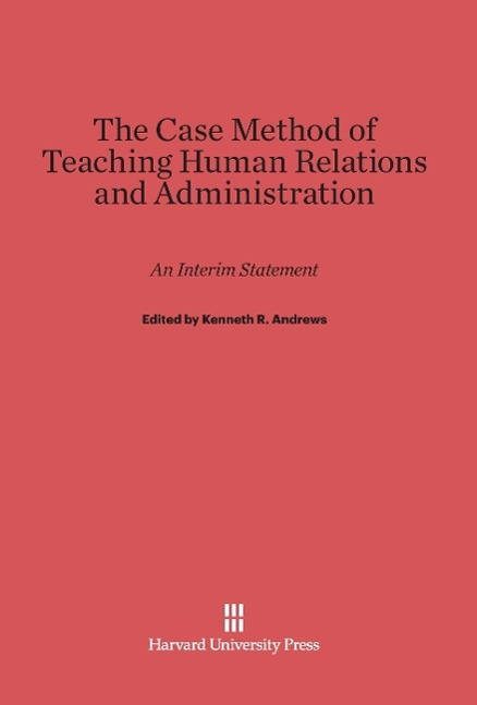 The Case Method of Teaching Human Relations and...
