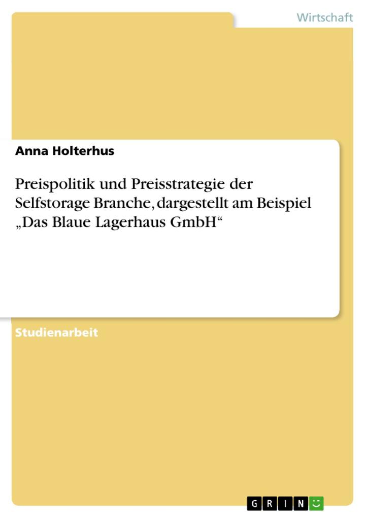Preispolitik und Preisstrategie der Selfstorage...