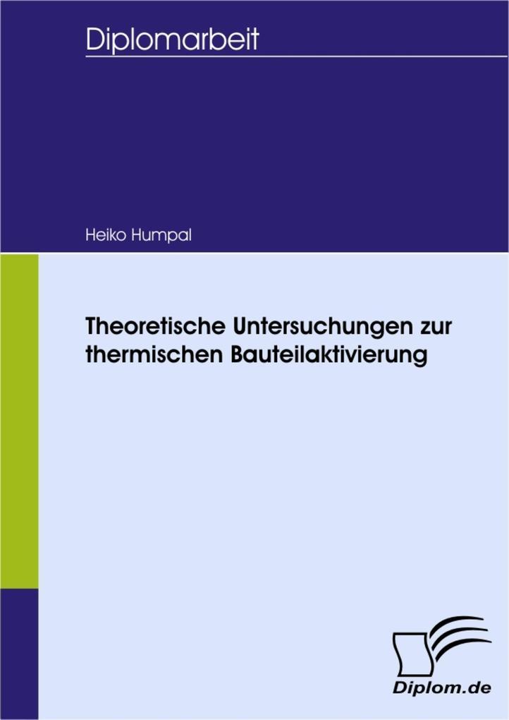 Theoretische Untersuchungen zur thermischen Bauteilaktivierung