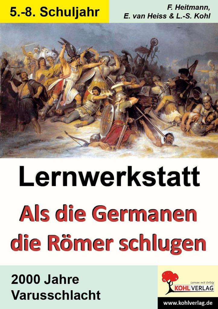 Lernwerkstatt Als die Germanen die Römer schlug...