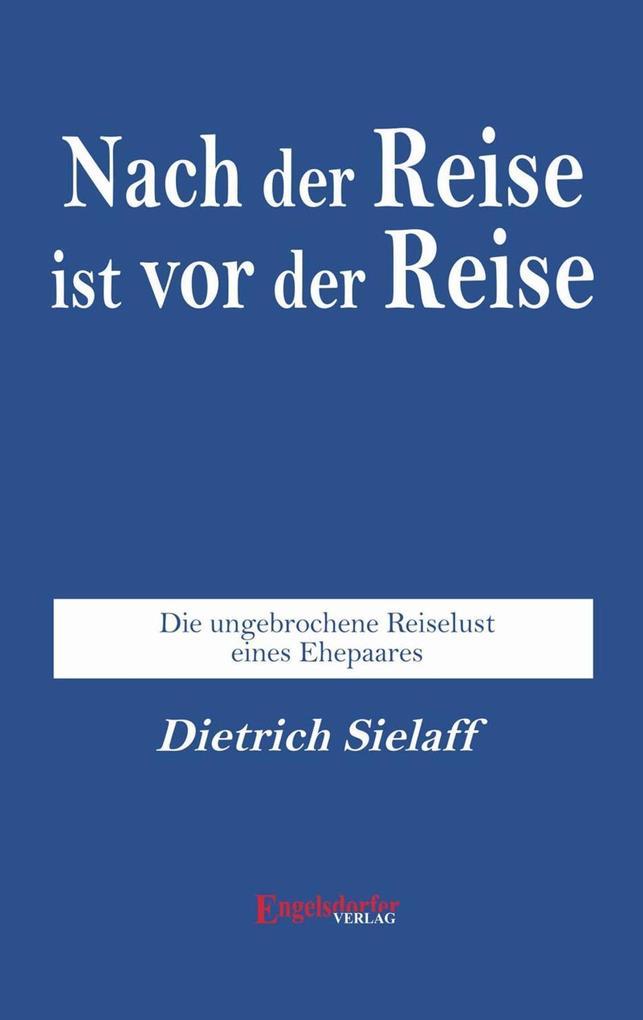 Vorschaubild von Nach der Reise ist vor der Reise als eBook Download von Dietrich Sielaff