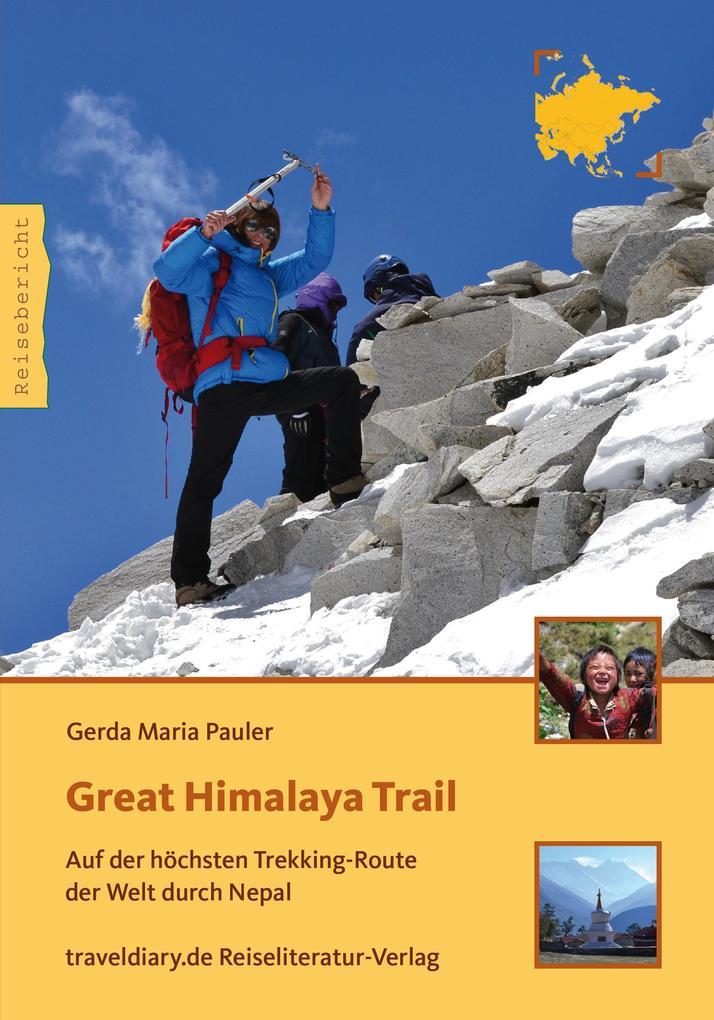 Great Himalaya Trail als Buch von Gerda Maria P...