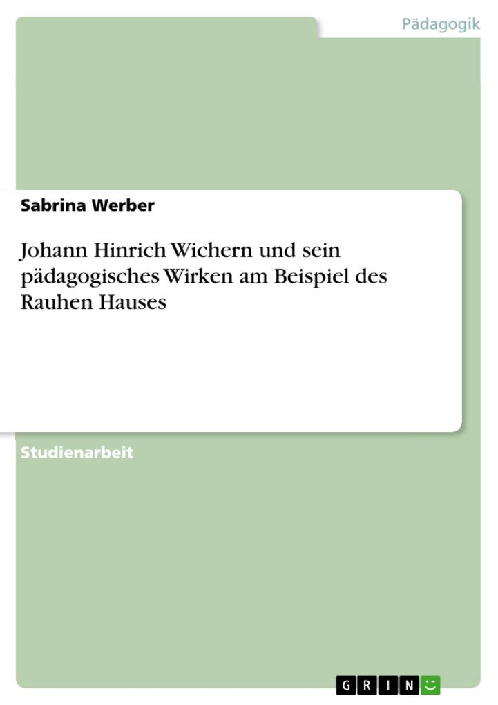 Johann Hinrich Wichern und sein pädagogisches W...