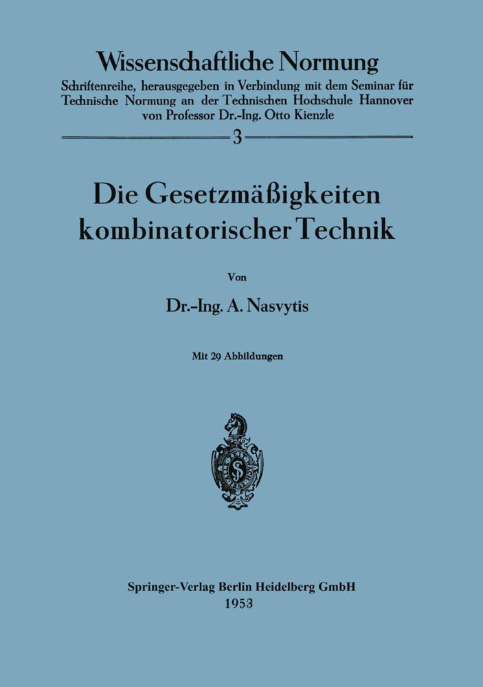 Die Gesetzmäßigkeiten kombinatorischer Technik ...