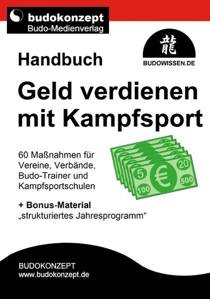 Handbuch Geld verdienen mit Kampfsport als Buch...