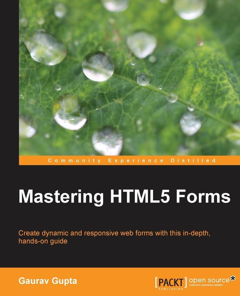 Mastering HTML5 Forms als Taschenbuch von Gaura...