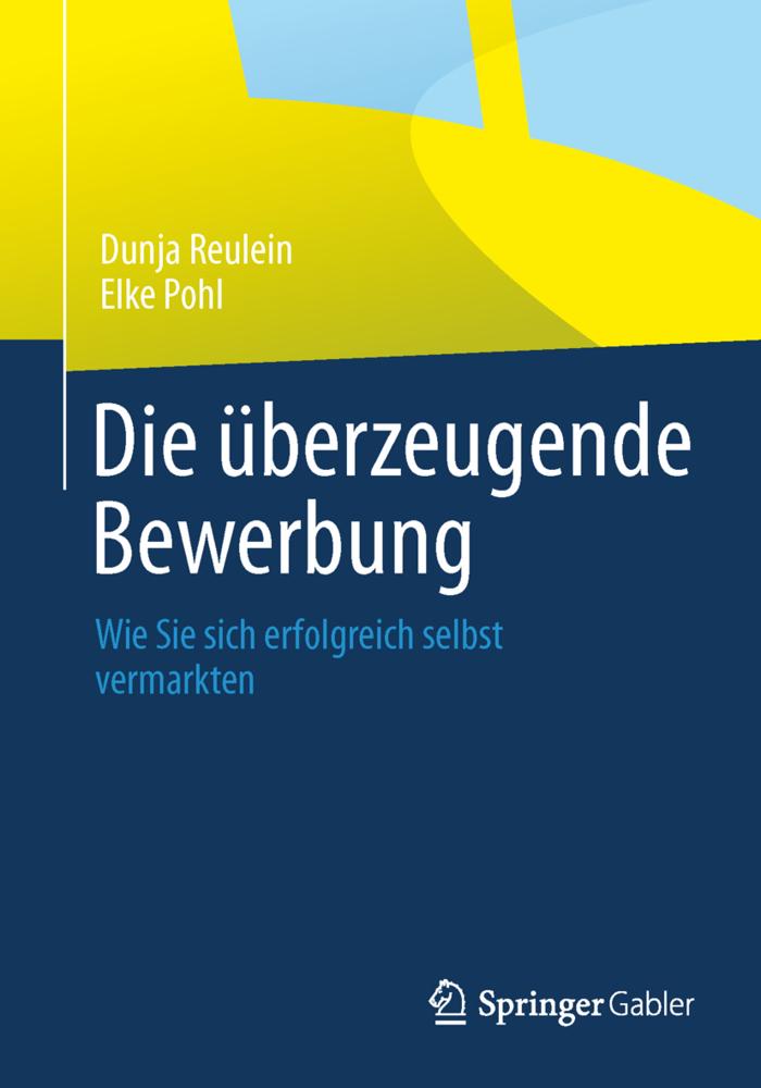 Die überzeugende Bewerbung als Buch von Dunja R...