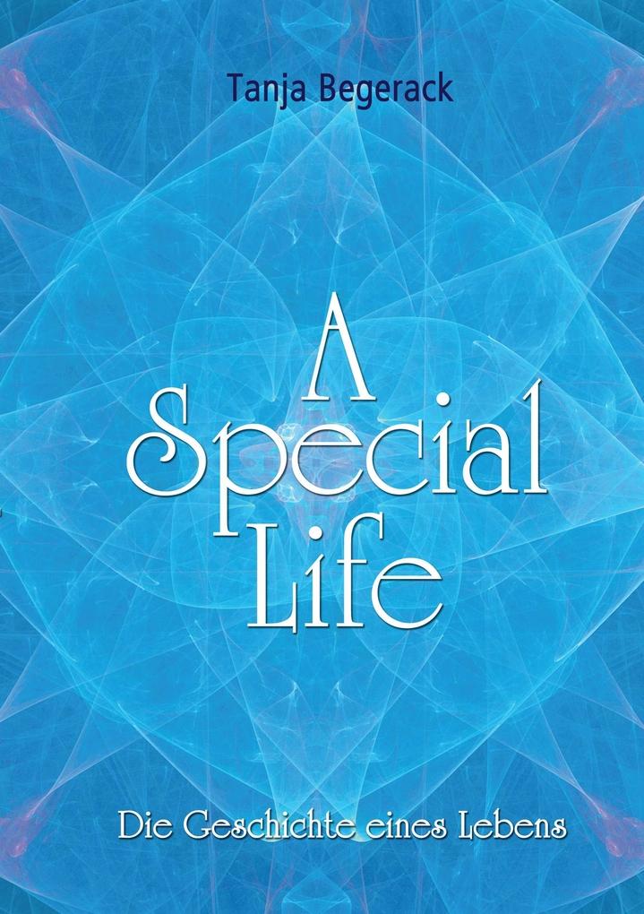 A Special Life als eBook Download von Tanja Beg...