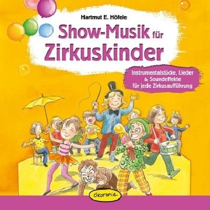 Show-Musik für Zirkuskinder als Hörbuch CD von