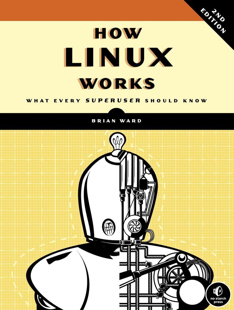 How Linux Works als Buch von Brian Ward